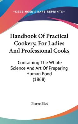 Handbook of Practical Cookery, for Ladies and Professional Cooks