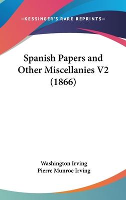 Spanish Papers and Other Miscellanies V2 (1866)