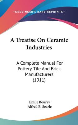 A Treatise on Ceramic Industries