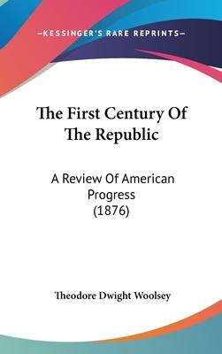 The First Century of the Republic