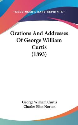 Orations and Addresses of George William Curtis (1893)