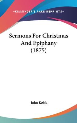 Sermons for Christmas and Epiphany (1875)