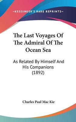 The Last Voyages of the Admiral of the Ocean Sea