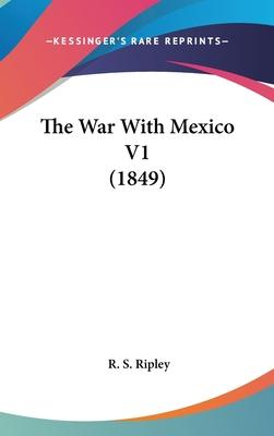 The War with Mexico V1 (1849)