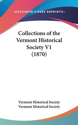 Collections of the Vermont Historical Society V1 (1870)