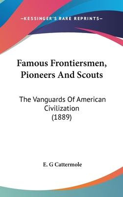 Famous Frontiersmen, Pioneers and Scouts