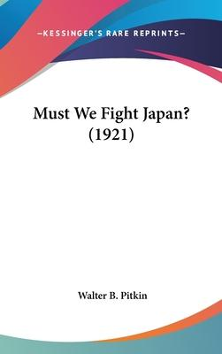Must We Fight Japan? (1921)