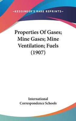 Properties of Gases; Mine Gases; Mine Ventilation; Fuels (1907)
