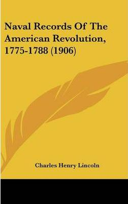 Naval Records of the American Revolution, 1775-1788 (1906)