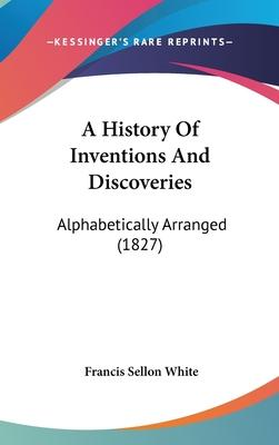 A History of Inventions and Discoveries
