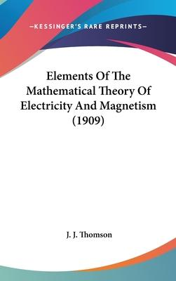 Elements of the Mathematical Theory of Electricity and Magnetism (1909)