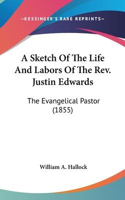 A Sketch of the Life and Labors of the REV. Justin Edwards