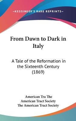From Dawn to Dark in Italy