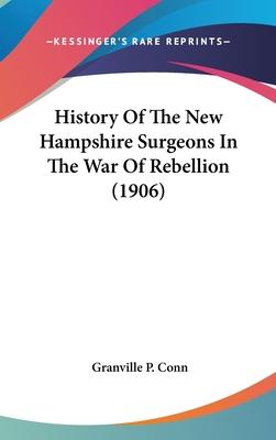 History of the New Hampshire Surgeons in the War of Rebellion (1906)