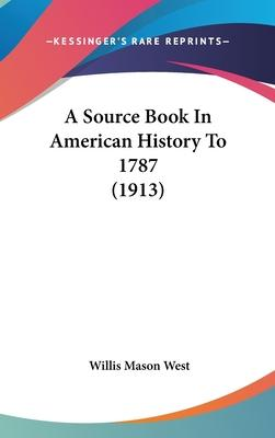 A Source Book in American History to 1787 (1913)
