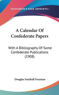 A Calendar of Confederate Papers