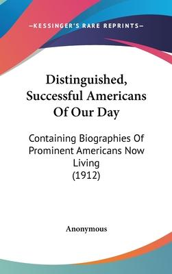 Distinguished, Successful Americans of Our Day