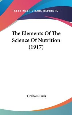 The Elements of the Science of Nutrition (1917)