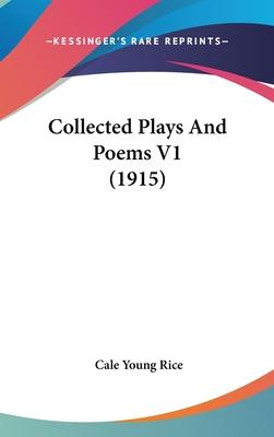Collected Plays and Poems V1 (1915)