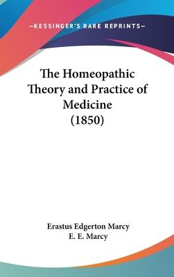 The Homeopathic Theory and Practice of Medicine (1850)
