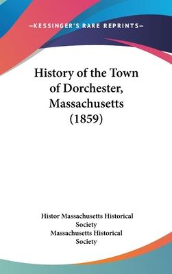History of the Town of Dorchester, Massachusetts (1859)