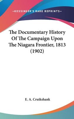 The Documentary History of the Campaign Upon the Niagara Frontier, 1813 (1902)