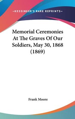 Memorial Ceremonies at the Graves of Our Soldiers, May 30, 1868 (1869)