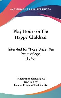 Play Hours or the Happy Children
