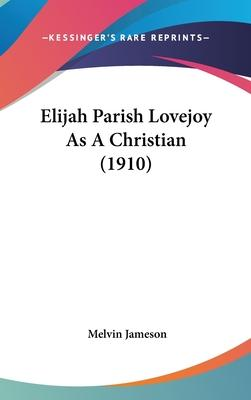 Elijah Parish Lovejoy as a Christian (1910)