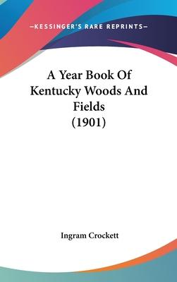 A Year Book of Kentucky Woods and Fields (1901)