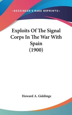 Exploits of the Signal Corps in the War with Spain (1900)
