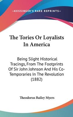The Tories or Loyalists in America