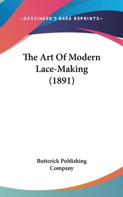 The Art of Modern Lace-Making (1891)