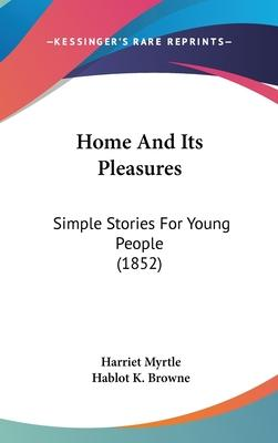 Home and Its Pleasures
