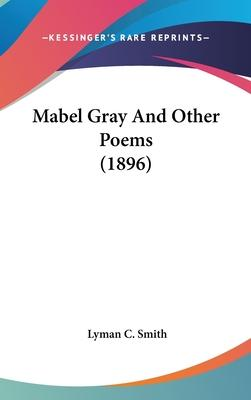 Mabel Gray and Other Poems (1896)
