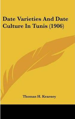 Date Varieties and Date Culture in Tunis (1906)