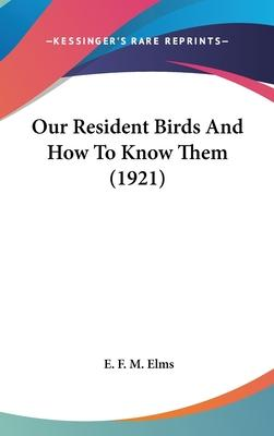 Our Resident Birds and How to Know Them (1921)