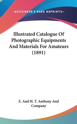 Illustrated Catalogue of Photographic Equipments and Materials for Amateurs (1891)