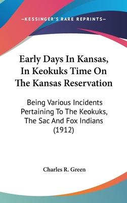 Early Days in Kansas, in Keokuks Time on the Kansas Reservation