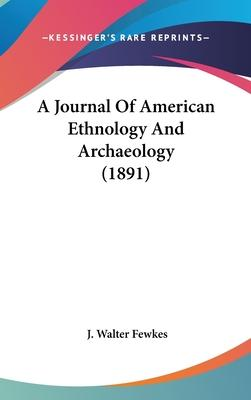 A Journal of American Ethnology and Archaeology (1891)
