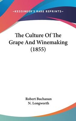 The Culture of the Grape and Winemaking (1855)