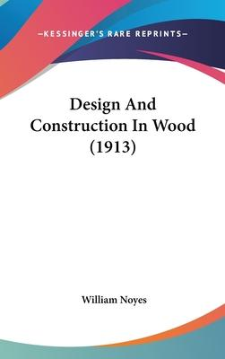 Design and Construction in Wood (1913)