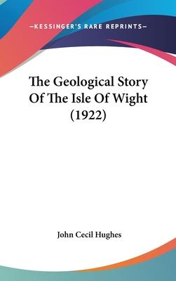 The Geological Story of the Isle of Wight (1922)