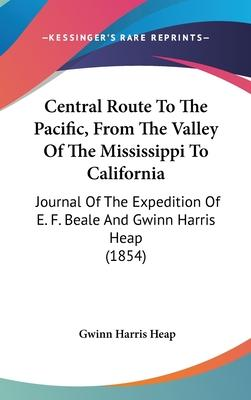Central Route To The Pacific, From The Valley Of The Mississippi To California