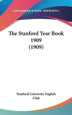 The Stanford Year Book 1909 (1909)