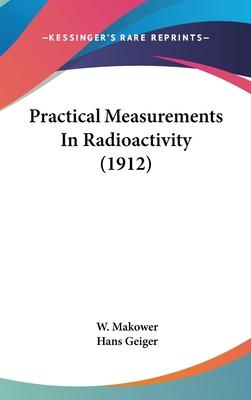 Practical Measurements in Radioactivity (1912)
