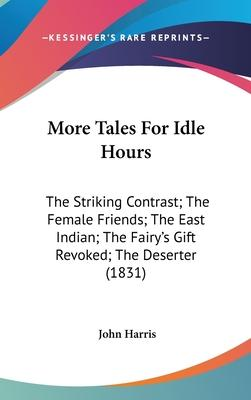 More Tales for Idle Hours