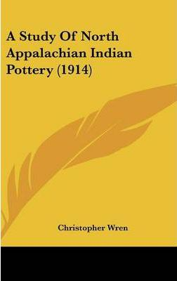 A Study of North Appalachian Indian Pottery (1914)