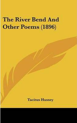 The River Bend and Other Poems (1896)