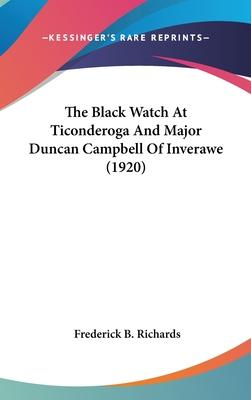 The Black Watch at Ticonderoga and Major Duncan Campbell of Inverawe (1920)
